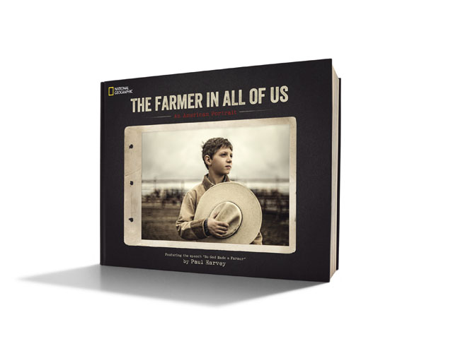 """The Farmer in All of Us"" celebrates agriculture with powerful images and an essay by the late broadcaster Paul Harvey. (No photo credit needed)"