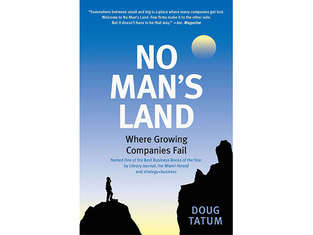 """No Man's Land"" by Doug Tatum served as a resource for a business owner to help him navigate the challenges for which he had no experience. (Image courtesy of Portfolio)"