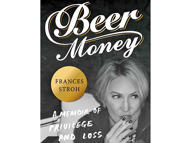"In ""Beer Money: A Memoir of Privilege and Loss,"" Frances Stroh offers a critical look inside the family dynamics and business trials faced by the Stroh family. (Progressive Farmer photo provided by the publisher)"
